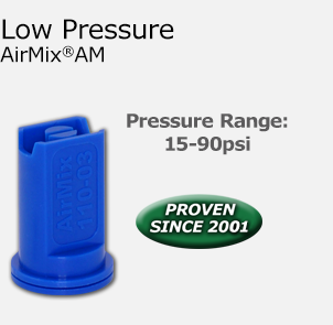 Low Pressure AirMix®AM - Pressure Range: 15-90psi